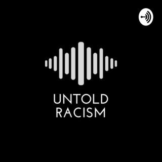 Untold Racism