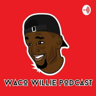 Waco Willie Podcast