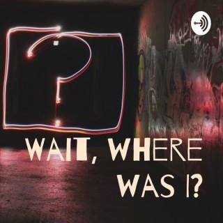 Wait, where was I?