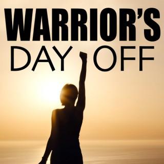Warrior's Day Off