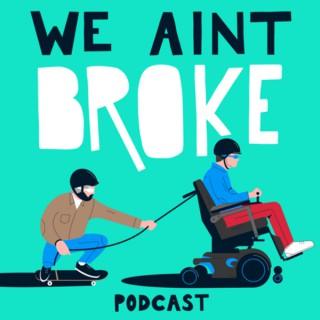 We Ain't Broke