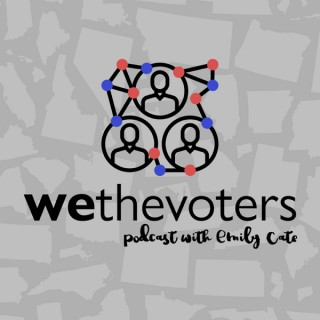 We the Voters Podcast with Emily Cate