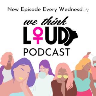 We Think Loud RADIO