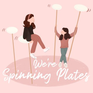 We're Spinning Plates