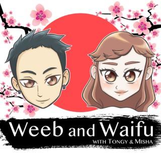 Weeb and Waifu