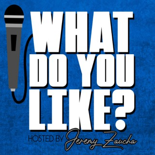 What Do You Like? Podcast