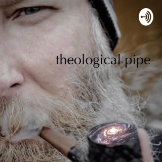 Theological Pipe