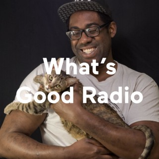 What's Good Radio!