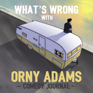 What's Wrong With Orny Adams