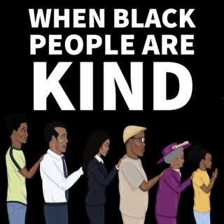 When Black People Are Kind