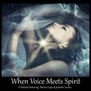 When Voice Meets Spirit