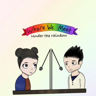 Where We Meet: Everything Under The Rainbow & More