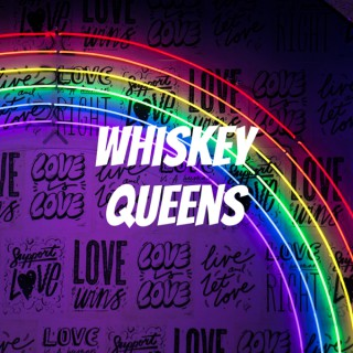 Whiskey Queens