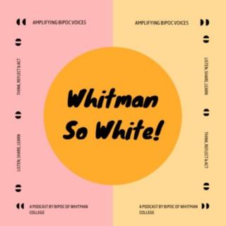 Whitman So White!
