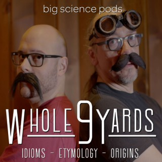 Whole 9 Yards: Idioms, Etymology, & Origins