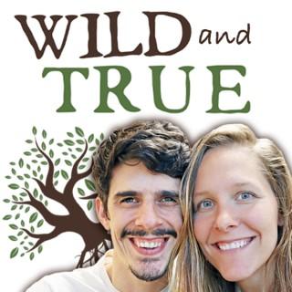 Wild and True Podcast