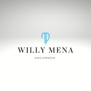 Willy Mena Uncommon