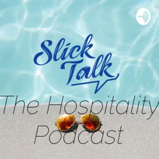 Slick Talk: The Hospitality Podcast