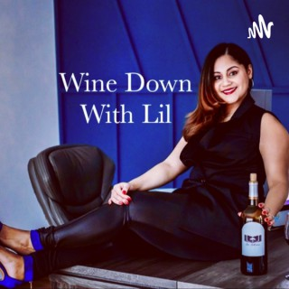 Wine Down With Lil