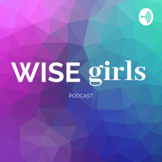 Wise Girls Podcast