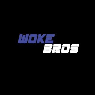 Woke Bros