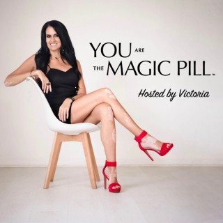 You Are The Magic Pill