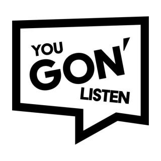 You Gon Listen