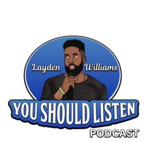 You Should Listen with Layden