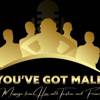 You've Got Male...Messages from Him with Ta'Shon & Friends