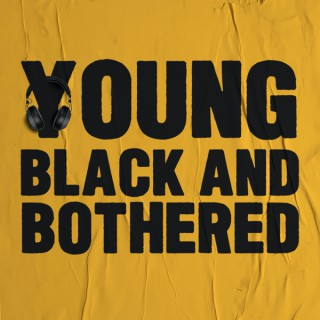 Young Black & Bothered
