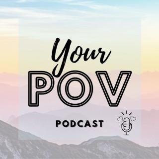 Your POV podcast