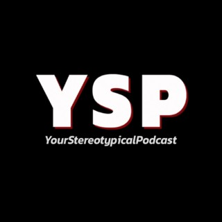 YourStereotypicalPodcast