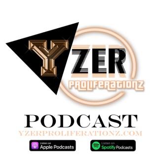 Yzer Proliferationz Podcast