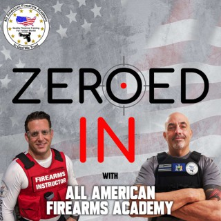 Zeroed In - with All American Firearms Academy