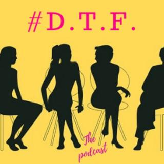 #D.T.F.