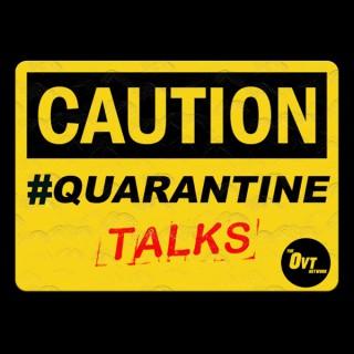#QuarantineTalks