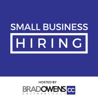 Small Business Hiring presented by HRCoaching.com with Brad Owens