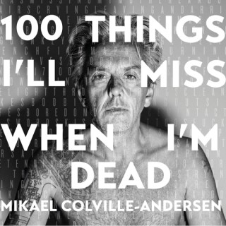 100 Things I'll Miss When I'm Dead - by Mikael Colville-Andersen