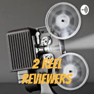 2 Reel Reviewers
