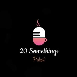 20 Somethings Podcast