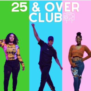 25 & Over Club