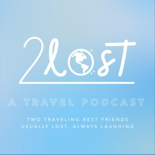 2LOST: A Travel Podcast