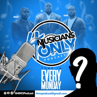 4 Musicians Only Podcast