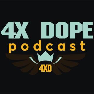 4X D.O.P.E. Podcast