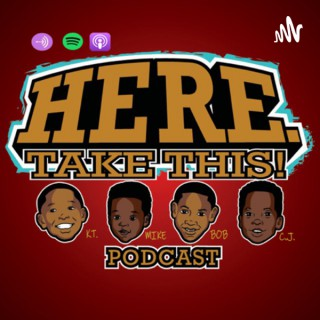 """""""Here, Take This!"""" Podcast"""