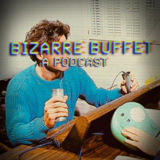 Bizarre Buffet