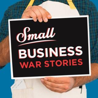 Small Business War Stories
