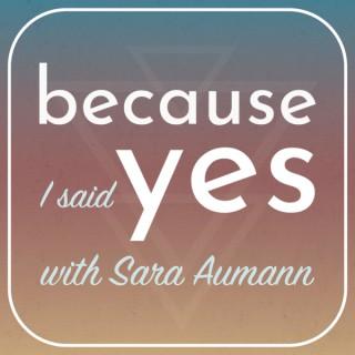 Because I Said Yes