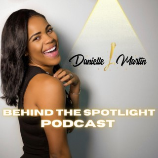 Behind The Spotlight Podcast