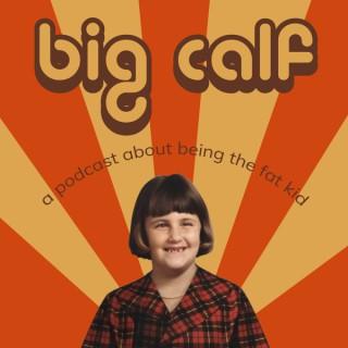 Big Calf